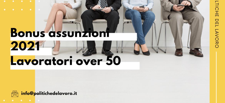 Bonus assunzioni 2021: Lavoratori over 50